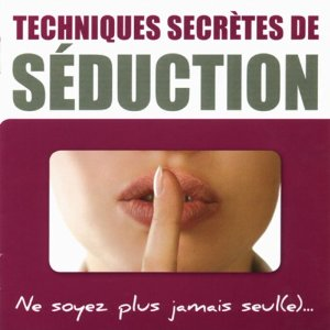 CD Techniques secrètes de séduction